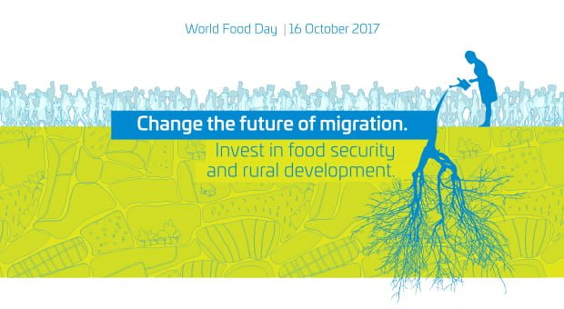"WORLD FOOD DAY: ""Change the future of migration. Invest in food security and rural development ""."